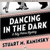 Dancing in the Dark: The Toby Peters Mysteries, Book 18 | Stuart M. Kaminsky