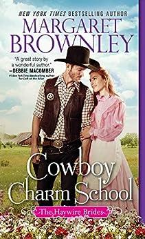 Cowboy Charm School (The Haywire Brides) by [Brownley, Margaret]