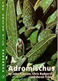 Adromischus: The Cactus File Handbook: The Cacts File Handbook by John Pilbeam (1998-05-01)