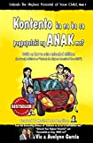 Kontento ka na ba sa pagpapalaki ng anak mo?: Guide on how to raise unleashed children (Unleash the Highest Potential of Your Child Book Series 1)