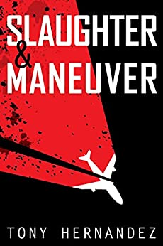 Slaughter & Maneuver by [Hernandez, Tony]