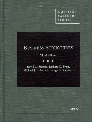 Business Structures, 3d (American Casebook Series)