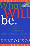 What Will Be, Michael L. Dertouzos, 0062515403