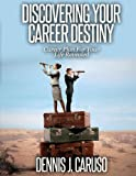 Discovering Your Career Destiny: Career Plan For Your Life Revealed