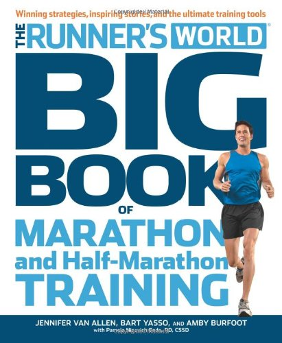 Runner's World Big Book of Marathon and Half-Marathon Training: Winning Strategies, Inpiring Stories, and the Ultimate Training Tools from the Experts at Runner's World (Best Half Marathon Training)