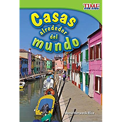 Casas alrededor del mundo (Homes Around the World) (TIME FOR KIDS® Nonfiction Readers)