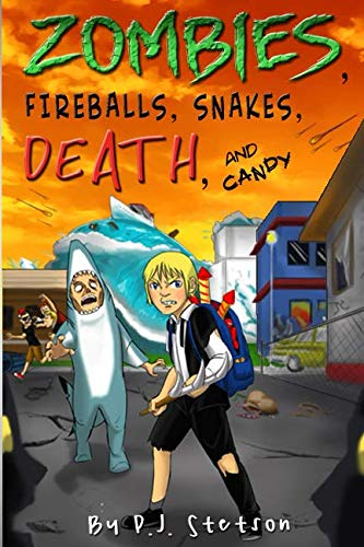 Zombies, Fireballs, Snakes, Death, and Candy: (A Halloween Action Adventure for Kids Age 9-12) ()