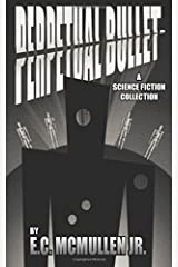 Perpetual Bullet: A Science Fiction Collection Paperback
