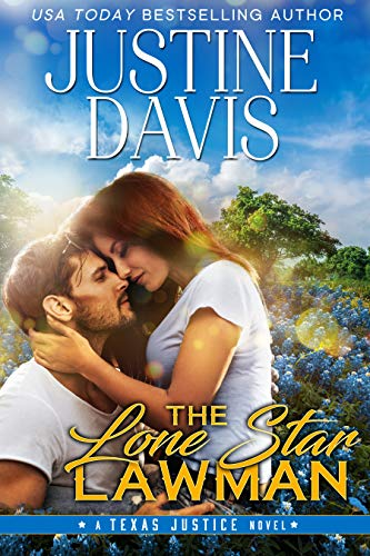 The Lone Star Lawman (Texas Justice Book 1) by [Davis, Justine]