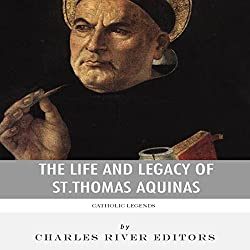 Catholic Legends: The Life and Legacy of St. Thomas Aquinas