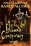 The Ishbane Conspiracy, Randy Alcorn and Angela Alcorn, 1576738175