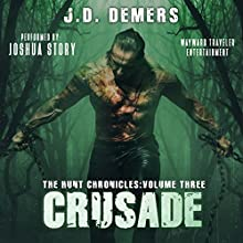 Crusade: The Hunt Chronicles, Book 3 Audiobook by J.D. Demers Narrated by Joshua Story