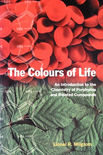 F.r.e.e The Colours of Life: An Introduction to the Chemistry of Porphyrins and Related Compounds WORD