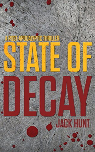 State of Decay: A Post-Apocalyptic Survival Thriller - Book 3 (Camp Zero) by [Hunt, Jack]