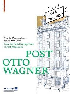 post otto wagner von der postsparkasse zur postmoderne from the postal savings bank to