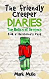 The Friendly Creeper Diaries: The Relics of Dragons (Book 8): Herobrine's Past (An Unofficial Minecraft Diary Book for Kids Ages 9 - 12 (Preteen)