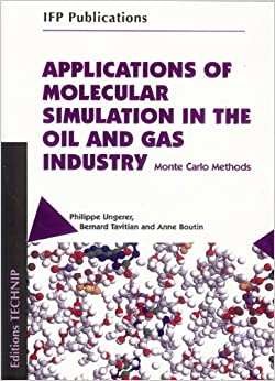 Book Applications of Molecular Simulation in the Oil and Gas Industry: Monte Carlo Methods (IFP Publications)