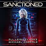 Sanctioned: Age of Expansion - A Kurtherian Gambit Series: The Ascension Myth, Book 4 | Ell Leigh Clarke,Michael Anderle