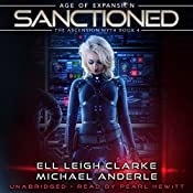 Sanctioned: Age of Expansion - A Kurtherian Gambit Series: The Ascension Myth, Book 4 | Ell Leigh Clarke, Michael Anderle