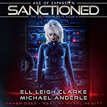 Sanctioned: Age of Expansion - A Kurtherian Gambit Series: The Ascension Myth, Book 4 Audiobook by Ell Leigh Clarke, Michael Anderle Narrated by Pearl Hewitt
