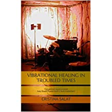 Vibrational Healing In Troubled Times
