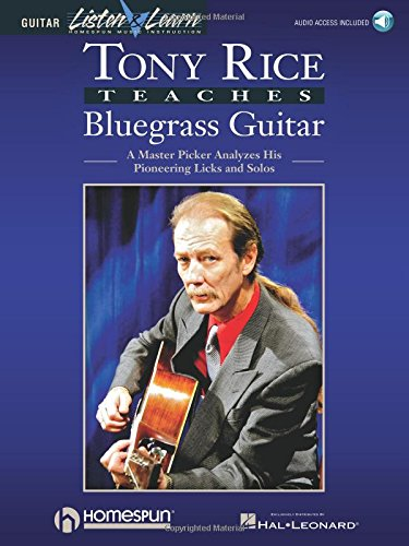 Tony Rice Teaches Bluegrass Guitar: A Master Picker Analyzes His Pioneering Licks and Solos ()