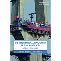 The International Application of FIDIC Contracts: A Practical Guide