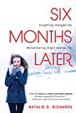 Six Months Later by  Natalie Richards in stock, buy online here