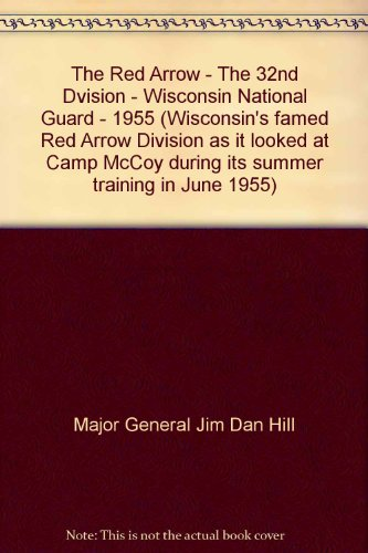 (The Red Arrow - The 32nd Dvision - Wisconsin National Guard - 1955 (Wisconsin's famed