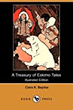 A Treasury of Eskimo Tales, Clara K. Bayliss, 1409919854
