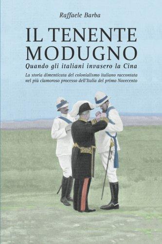 Il tenente Modugno: Quando gli italiani invasero la Cina (Italian Edition) pdf epub