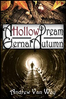 A Hollow Dream: Eternal Autumn: (A Hollow Dream - Season Two) by [Van Wey, Andrew]