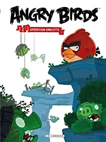 Angry Birds - tome 1 - Opération Omelette par Oost