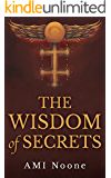 The Wisdom Of Secrets: The Templar Covenant