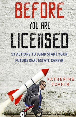 Before You Are Licensed  13 Actions To Jump Start Your Future Real Estate Career
