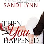 Then You Happened | Sandi Lynn