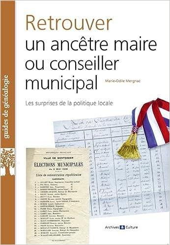 Lire un Retrouver un Ancetre Maire Ou Conseiller Municipal epub pdf
