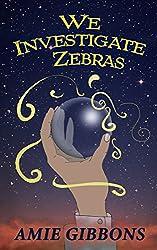 We Investigate Zebras: An Ariana Ryder Short