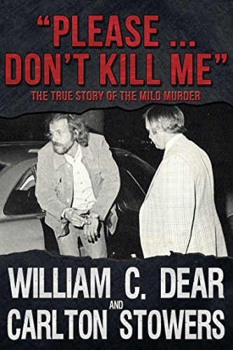 """""""Please ... Don't Kill Me"""": The True Story of the Milo Murder"""