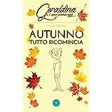 Geraldina e i suoi pomeriggi: Autunno, tutto ricomincia (Italian Edition)