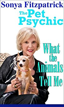 What The Animals Tell Me by [Fitzpatrick, Sonya]