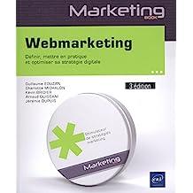 Webmarketing : Définir, mettre en pratique et optimiser sa strat