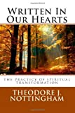 img - for Written In Our Hearts: The Practice of Spiritual Transformation [Paperback] [2012] (Author) Theodore J. Nottingham book / textbook / text book