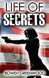 Life of Secrets, Bowen Greenwood, 1500123617