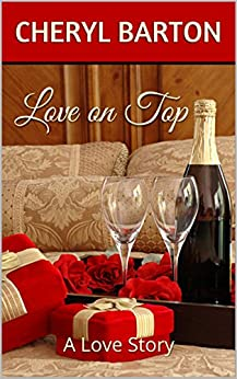 Love on Top: A Love Story by [Barton, Cheryl]