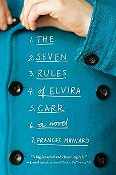 The Seven Rules of Elvira Carr: A Novel by [Maynard, Frances]