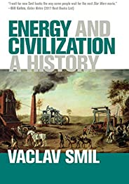 Energy and Civilization: A History (English Edition)