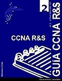 Guia de Preparacion para el Examen de Certificacion CCNA R&S 200-125: Version 6.3 - v2