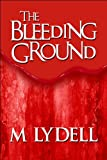 The Bleeding Ground, M. Lydell, 1607037874