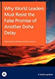 img - for Why World Leaders Must Resist the False Promise of Another Doha Delay (VoxEU.Org Books) book / textbook / text book